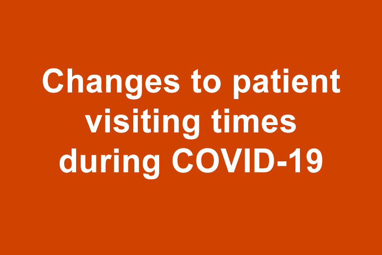 Changes to patient visiting times during COVID-19