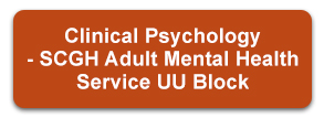 Clinical Psychology - SCGH Adult Mental Health Service UU Block